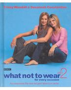 What Not to Wear 2 - WOODALL, TRINNY – CONSTANTINE, SUSANNAH