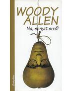 Na, ennyit erről - Woody Allen