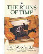 The Ruins of Time - WOOLFENDEN, BEN