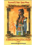 A birodalom szolgálója I. - Wurts, Janny