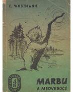 Marbu a medvebocs - Wustmann, Erich