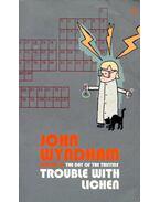 Trouble with Lichen - Wyndham, John