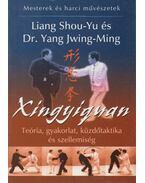 Xingyiquan - Jwing-Ming, Yang, Shou-Yu, Liang