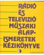 Rádió és televízó műszaki alapismeretek kézikönyve - S.Tóth Ferenc