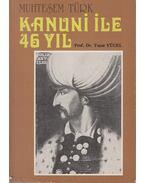 Muhtesem türk kanuni ile 46 yil - Yasal Yücel