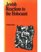 Jewish Reactions to the Holocaust - Yehuda Bauer