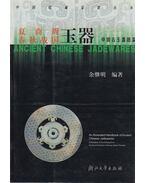 An lllustrated Handbook of Ancient Chinese Jadewares-Xia,Shan,Zhou Dynasties, Spring & Autumn Annals and Warring States Period (kínai) - Yu Jimin
