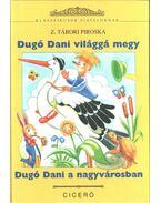 Dugó Dani világgá megy / Dugó Dani a nagyvárosban - Z. Tábori Piroska