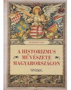 A historizmus művészete Magyarországon - Zádor Anna
