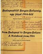 Budapesttől Bergen-Belsenig, egy füzet 1944-ből / From Budapest to Bergen-Belsen: A Notebook from 1944 - Zágoni Zsolt