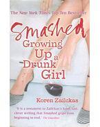 Smashed – Growing Up a Drunk Girl - ZAILCKAS, KOREN