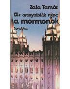 Az aranytáblák népe: a mormonok - Zala Tamás