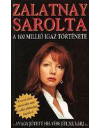 A 100 millió igaz története - Zalatnay Sarolta