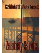 Született vesztesek - Zalatnay Sarolta