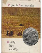 A világ hét csodája - Zamarovsky, Vojtech
