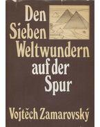 Den Sieben Weltwundern auf der Spur - Zamarovsky, Vojtech
