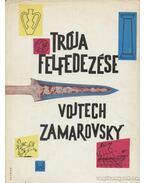 Trója felfedezése - Zamarovsky, Vojtech