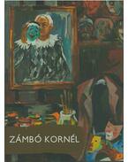 Zámbó Kornél (dedikált) - Zámbó Kornél , BORSOS MIHÁLY , Bereczky Lóránd, Horváth György, Bánhegyi Anna