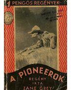 A pioneerok - Zane Grey
