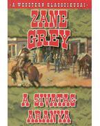 A sivatag aranya - Zane Grey