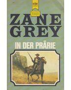 In der Prärie - Zane Grey