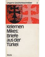 Kelemen Mikes: Briefe aus der Türkei - Zathureczky Gyula, Szerb Antal, Thomas von Bogyay