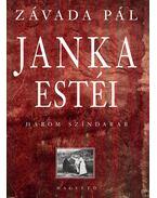 Janka estéi - Závada Pál