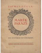 Marék parázs - Zaymus Gyula