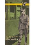 Kloss kapitány - Zbych, Andrzej