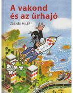 A vakond és az űrhajó - Zdenek Miler
