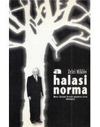 A halasi norma (Dedikált) - Zelei Miklós