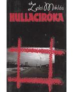 Hullaciróka - Zelei Miklós