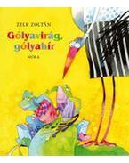 Gólyavirág, gólyahír - Zelk Zoltán