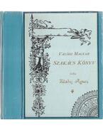 Valódi Magyar Szakács Könyv (Reprint) - Zilahy Ágnes