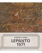 Lepanto 1571 - Zimányi Vera