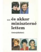 ... és akkor miniszterné lettem - Zimber Szilvia