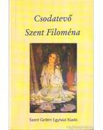 Csodatevő Szent Filoména - Zipernovszky Judit