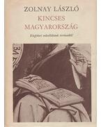 Kincses Magyarország - Zolnay László