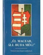 ,,Él magyar áll Buda még!
