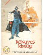 Könyves király - Zórád Ernő, Fehér Tibor