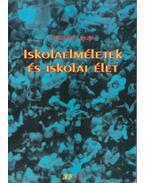 Iskolaelméletek és iskolai élet - Zrinszky László