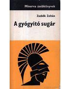 A gyógyító sugár - Zsebők Zoltán