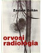 Orvosi radiológia - Zsebők Zoltán