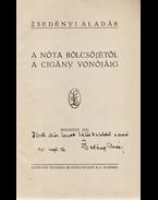 A nóta bölcsőjétől a cigány vonójáig (Dedikált) - Zsedényi Aladár