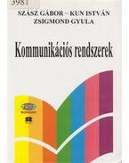 Kommunikációs rendszerek - Zsigmond Gyula dr., Dr. Kun István, Dr. Szász Gábor