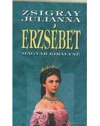 Erzsébet magyar királyné - Zsigray Julianna