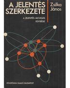 A jelentés szerkezete (dedikált) - Zsilka János