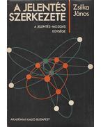 A jelentés szerkezete - Zsilka János