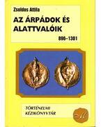 Az Árpádok és alattvalóik - Zsoldos Attila