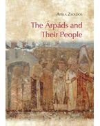 TheÁrpáds and Their People - Zsoldos Attila